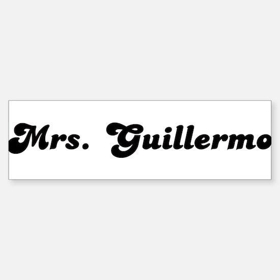 Mrs. Guillermo Bumper Bumper Bumper Sticker
