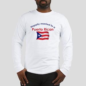 Happ Married Puerto Rican 2 Long Sleeve T-Shirt