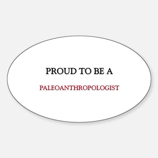 Proud to be a Paleobiologist Oval Decal