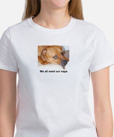 WE ALL NEED OUR NAPS Women's T-Shirt