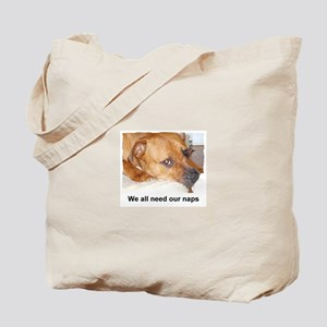 WE ALL NEED OUR NAPS Tote Bag