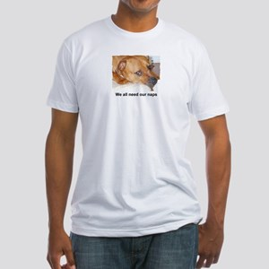 WE ALL NEED OUR NAPS Fitted T-Shirt