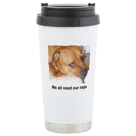WE ALL NEED OUR NAPS Stainless Steel Travel Mug