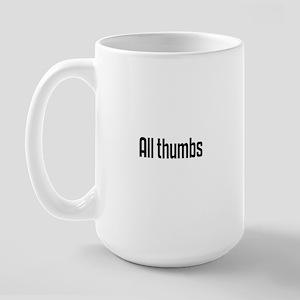 All thumbs Large Mug