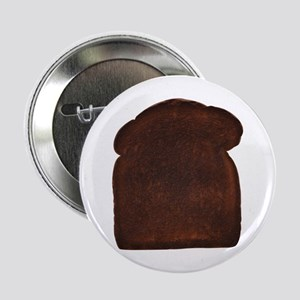 "Burnt Toast 2.25"" Button"