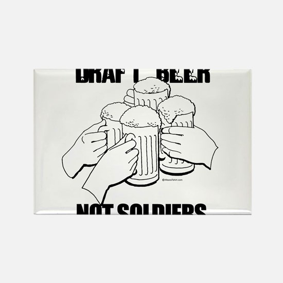 Draft Beer, not soldiers ~ Rectangle Magnet