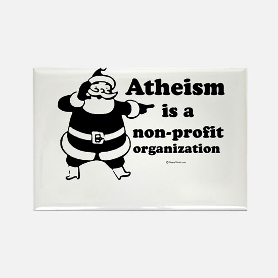 Atheism is non-profit ~ Rectangle Magnet