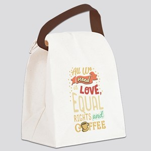 Gay Lesbian All we need is love r Canvas Lunch Bag