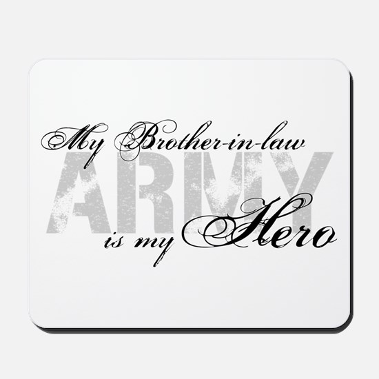 Brother-in-law is my Hero ARMY Mousepad