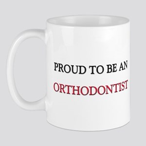 Proud To Be A ORTHODONTIST Mug