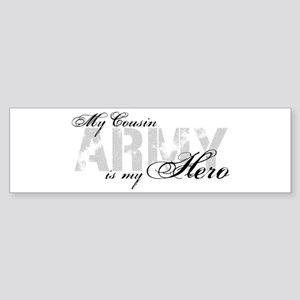 Cousin is my Hero ARMY Bumper Sticker