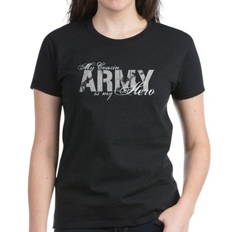 Cousin is my Hero ARMY Women's Dark T-Shirt