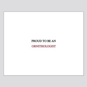 Proud To Be A ORNITHOLOGIST Small Poster