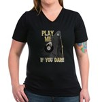 Play me if you Dare 8 Ball Women's V-Neck Dark T-S