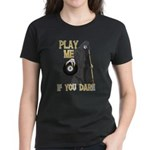 Play me if you Dare 8 Ball Women's Dark T-Shirt