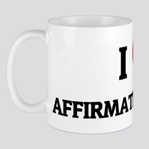 I Love Affirmative Action Mug