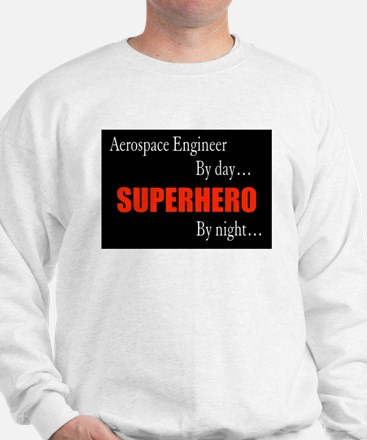 Superhero Aerospace Engineer Gift Sweatshirt
