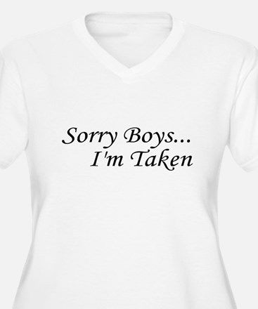 Sorry Boys...I'm Taken T-Shirt