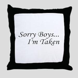 Sorry Boys...I'm Taken Throw Pillow