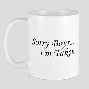 Sorry Boys...I'm Taken Mug