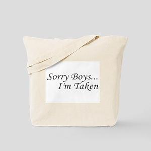 Sorry Boys...I'm Taken Tote Bag