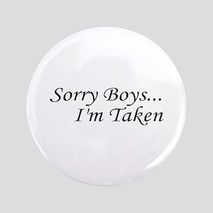 "Sorry Boys...I'm Taken 3.5"" Button"