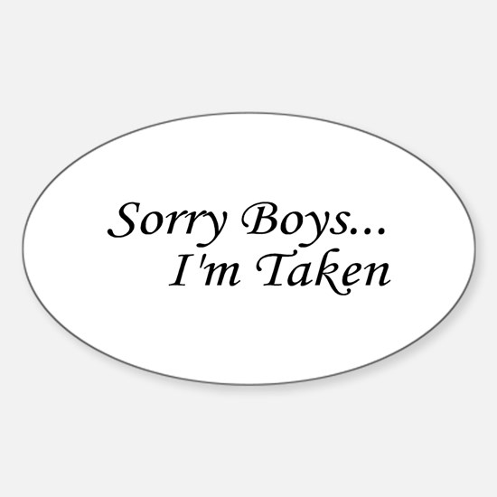 Sorry Boys...I'm Taken Oval Decal