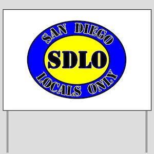 SAN DIEGO LOCALS ONLY Yard Sign