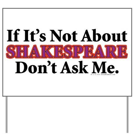 Shakespeare Yard Sign
