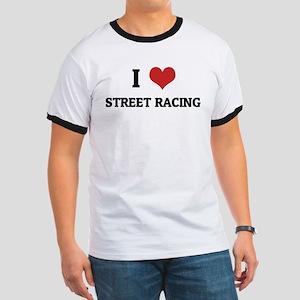 I Love Street Racing Ringer T