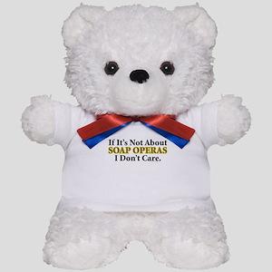 Soap Operas Teddy Bear