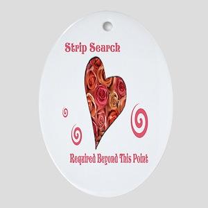 Strip Search Keepsake (Oval)