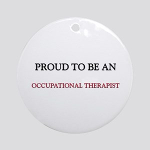 Proud To Be A OCCUPATIONAL THERAPIST Ornament (Rou