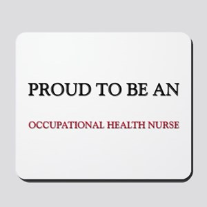 Proud To Be A OCCUPATIONAL HEALTH NURSE Mousepad