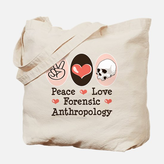 Peace Love Forensic Anthropology Tote Bag