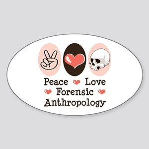 Peace Love Forensic Anthropology Oval Sticker