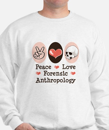 Peace Love Forensic Anthropology Sweatshirt