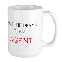"""""""Save The Drama For Your Agent"""" Large Mu"""