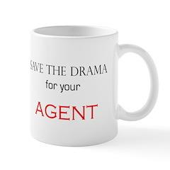 """Save The Drama For Your Agent"" Mug"