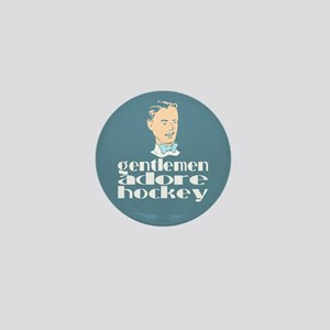 Gentlemen adore hockey. Mini Button