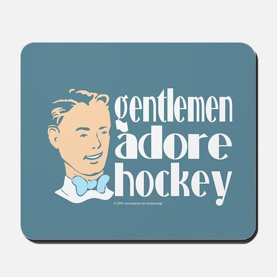 Gentlemen adore hockey. Mousepad