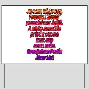 John 14:6 Slovak Yard Sign