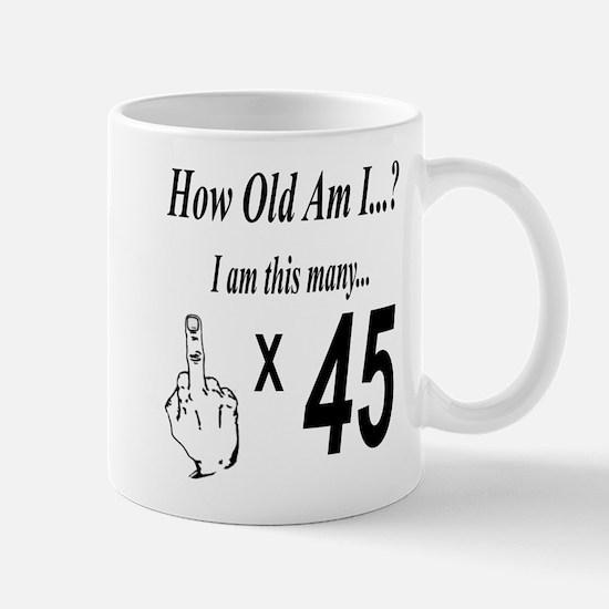how old am I 45 Mugs