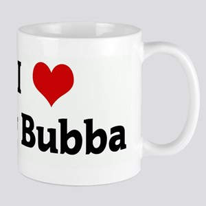 I Love Big Bubba Mug
