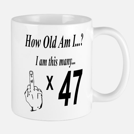 Funny How old are you Mug