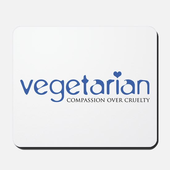 Vegetarian - Compassion Over Cruelty Mousepad