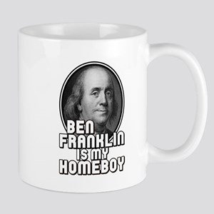 Benjamin Franklin Is My Homeboy Mug