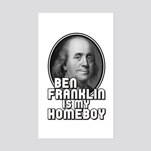 Benjamin Franklin Is My Homeboy Sticker (Rectangle