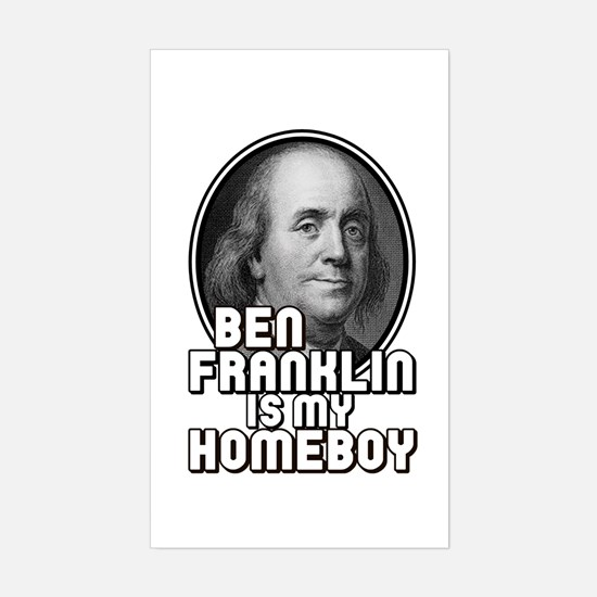 Benjamin Franklin Is My Homeboy Decal