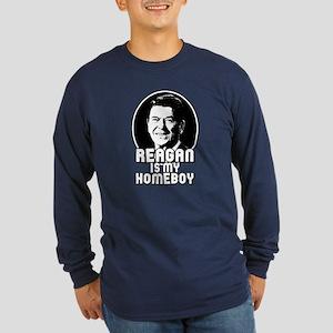 Ronald Reagan Is My Homeboy Long Sleeve Dark T-Shi